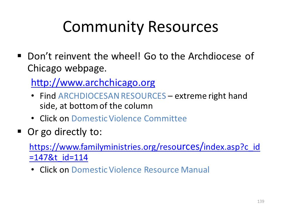 Community Resources Don't reinvent the wheel! Go to the Archdiocese of Chicago webpage. http://www.archchicago.org.