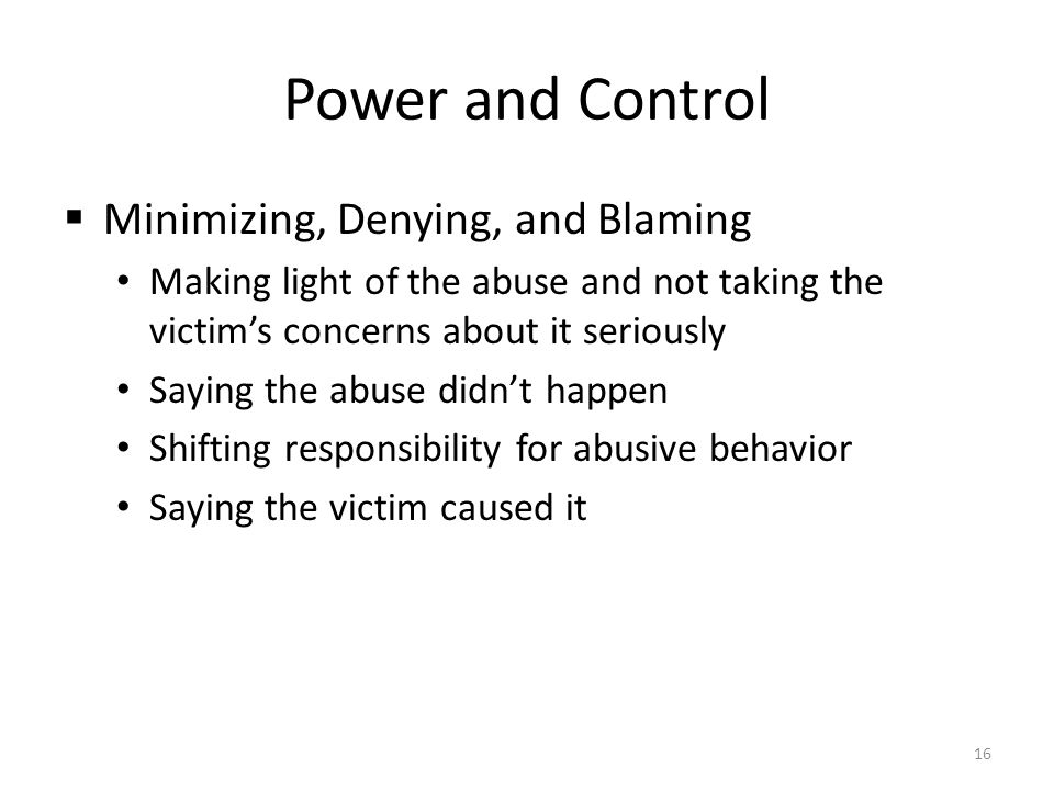 Power and Control Minimizing, Denying, and Blaming