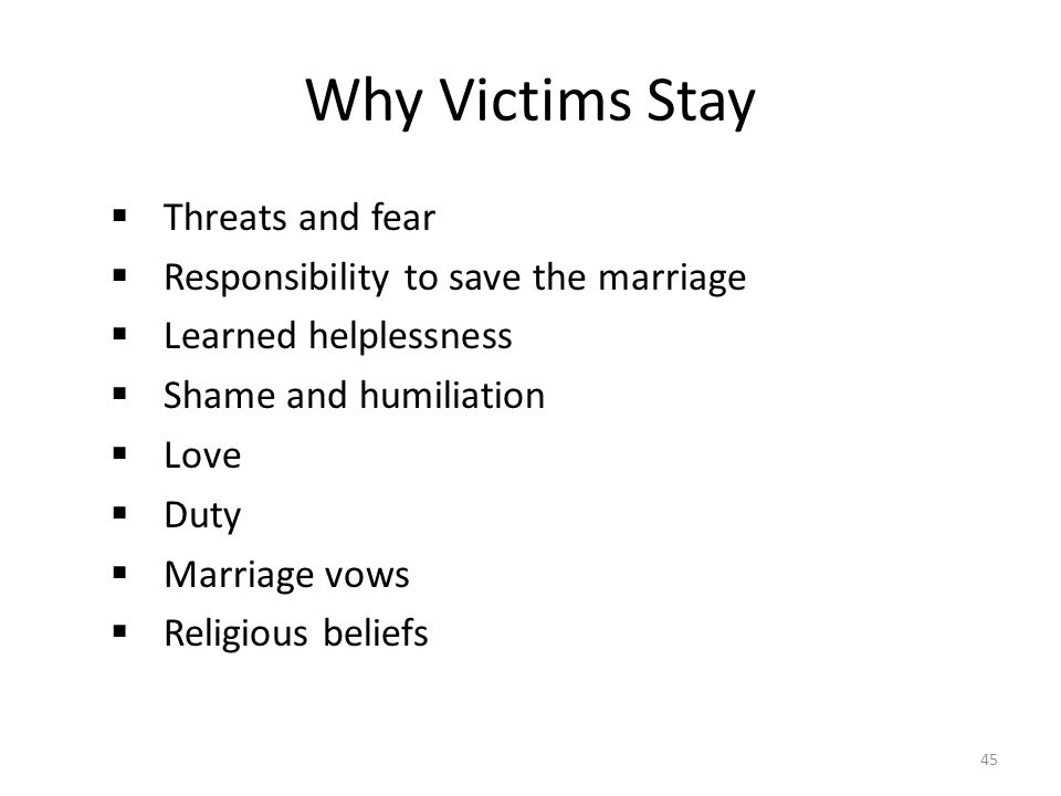 Why Victims Stay Threats and fear Responsibility to save the marriage