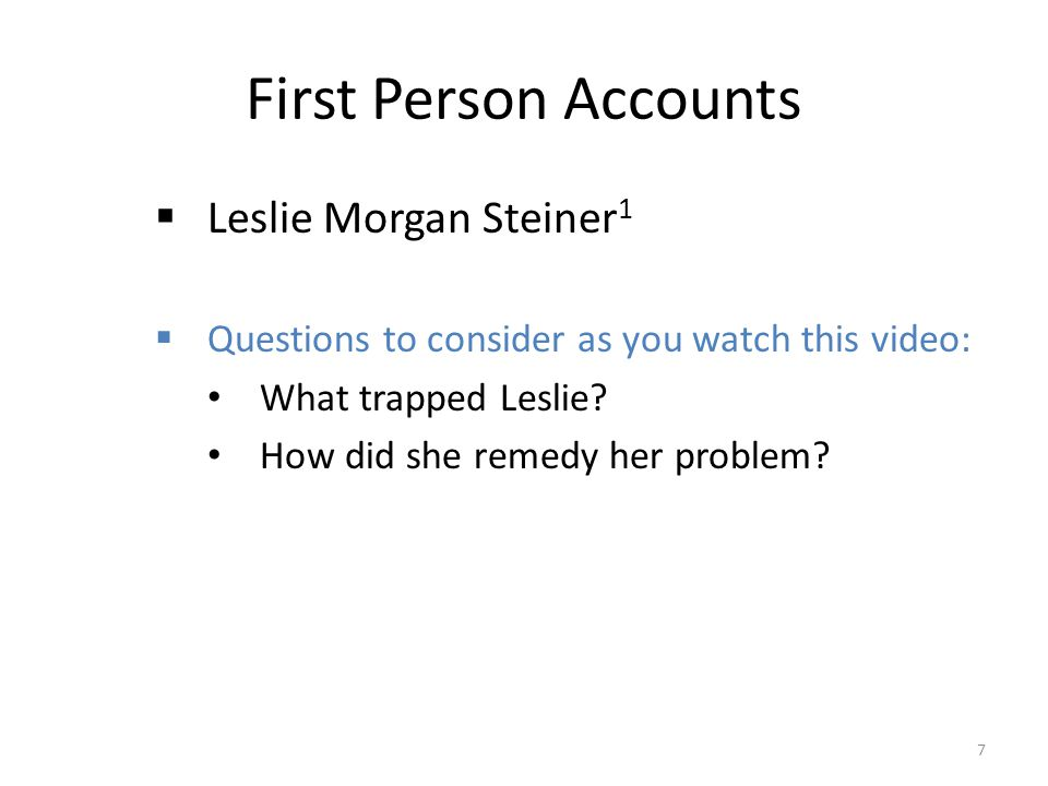 First Person Accounts Leslie Morgan Steiner1