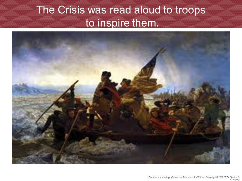 The Crisis was read aloud to troops to inspire them.