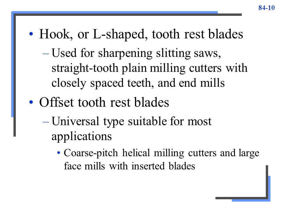 Hook, or L-shaped, tooth rest blades