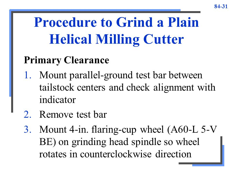 Procedure to Grind a Plain Helical Milling Cutter