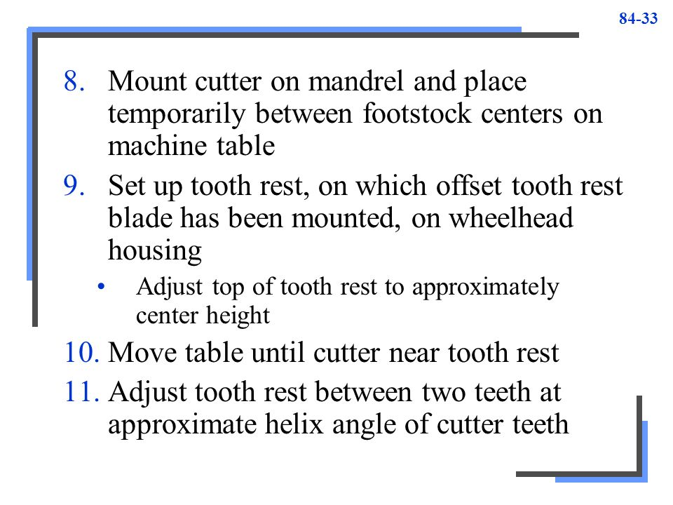 Move table until cutter near tooth rest