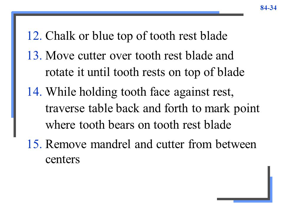 Chalk or blue top of tooth rest blade