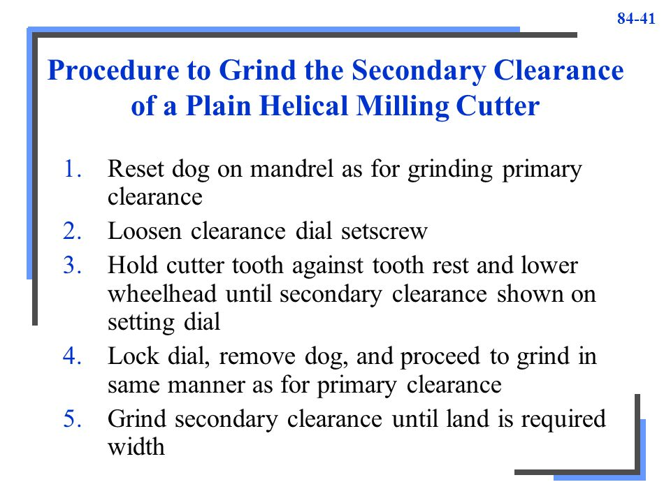 Procedure to Grind the Secondary Clearance of a Plain Helical Milling Cutter