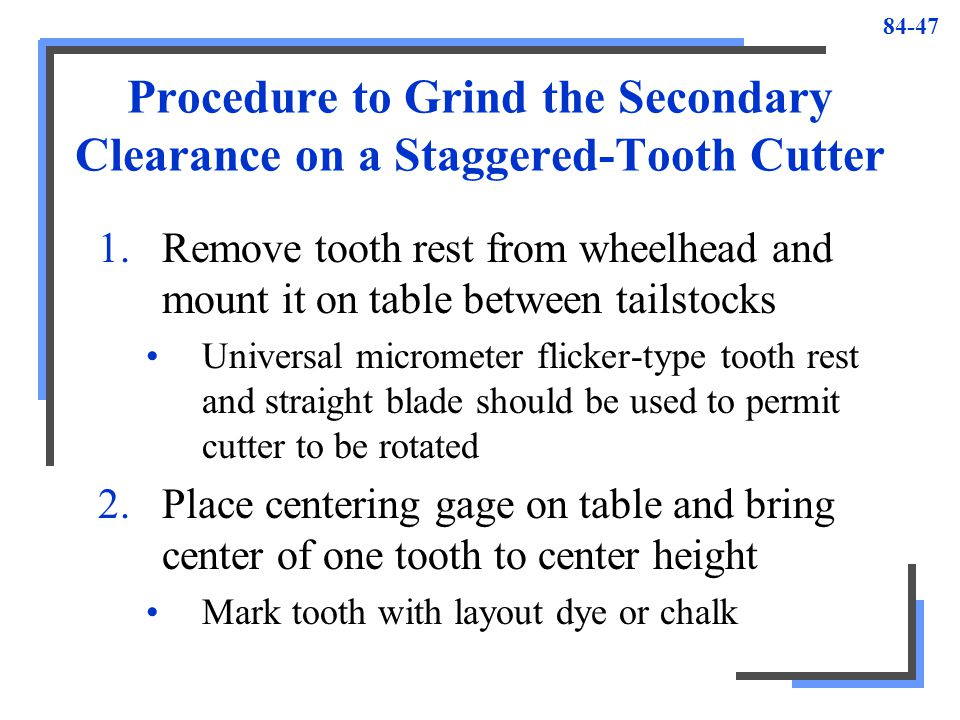 Procedure to Grind the Secondary Clearance on a Staggered-Tooth Cutter