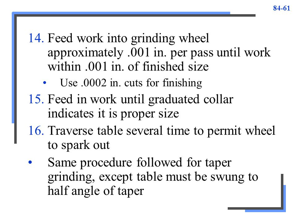 Feed in work until graduated collar indicates it is proper size