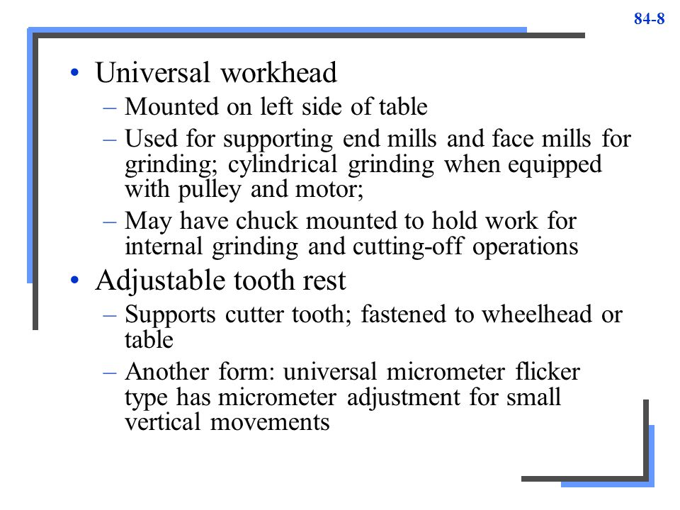 Universal workhead Adjustable tooth rest Mounted on left side of table