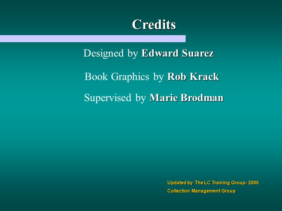 Credits Designed by Edward Suarez Book Graphics by Rob Krack