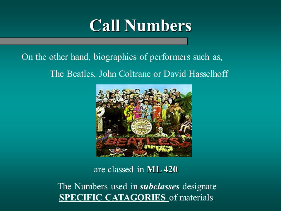 Call Numbers On the other hand, biographies of performers such as,