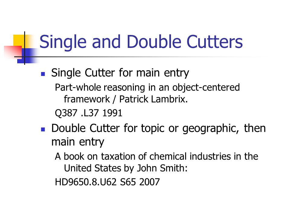 Single and Double Cutters