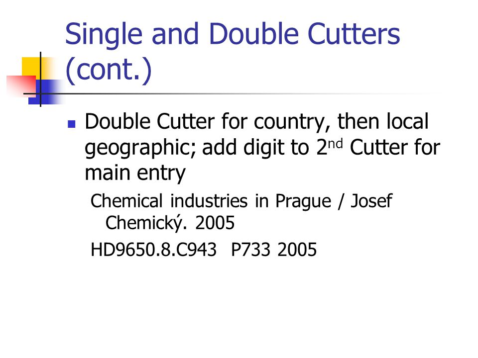 Single and Double Cutters (cont.)
