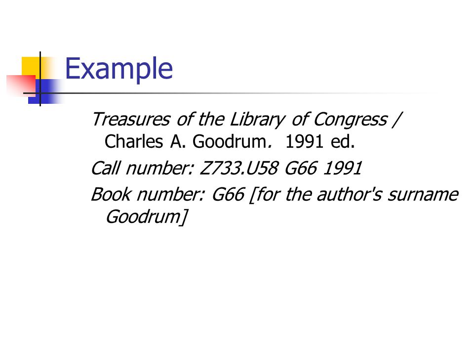 Example Treasures of the Library of Congress / Charles A. Goodrum. 1991 ed. Call number: Z733.U58 G66 1991.