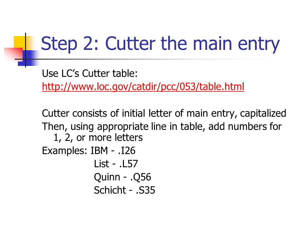 Step 2: Cutter the main entry