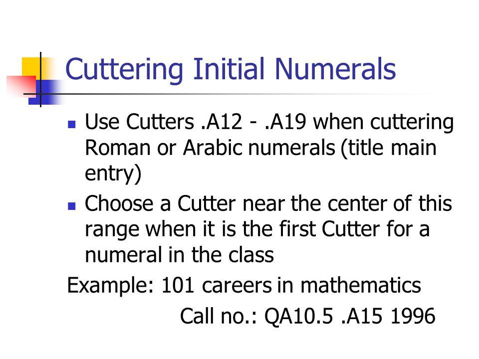 Cuttering Initial Numerals