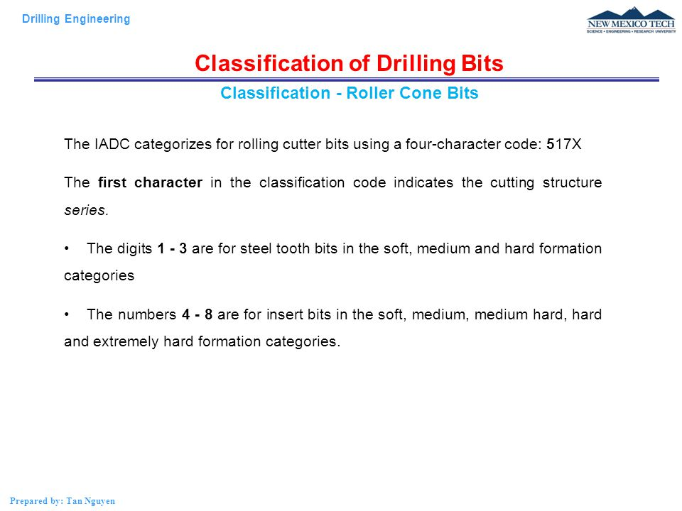 Classification of Drilling Bits Classification - Roller Cone Bits