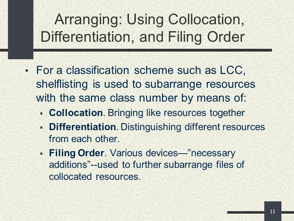Arranging: Using Collocation, Differentiation, and Filing Order