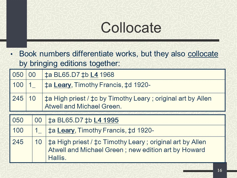 Collocate Book numbers differentiate works, but they also collocate by bringing editions together: 050.