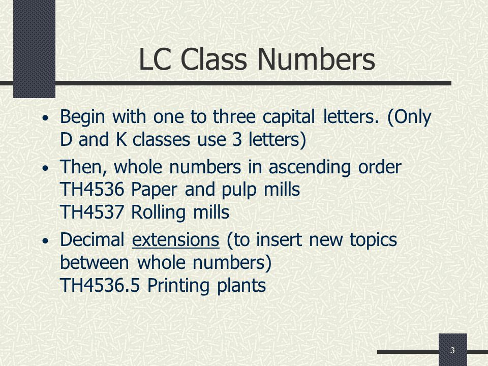LC Class Numbers Begin With One To Three Capital Letters Only D And K