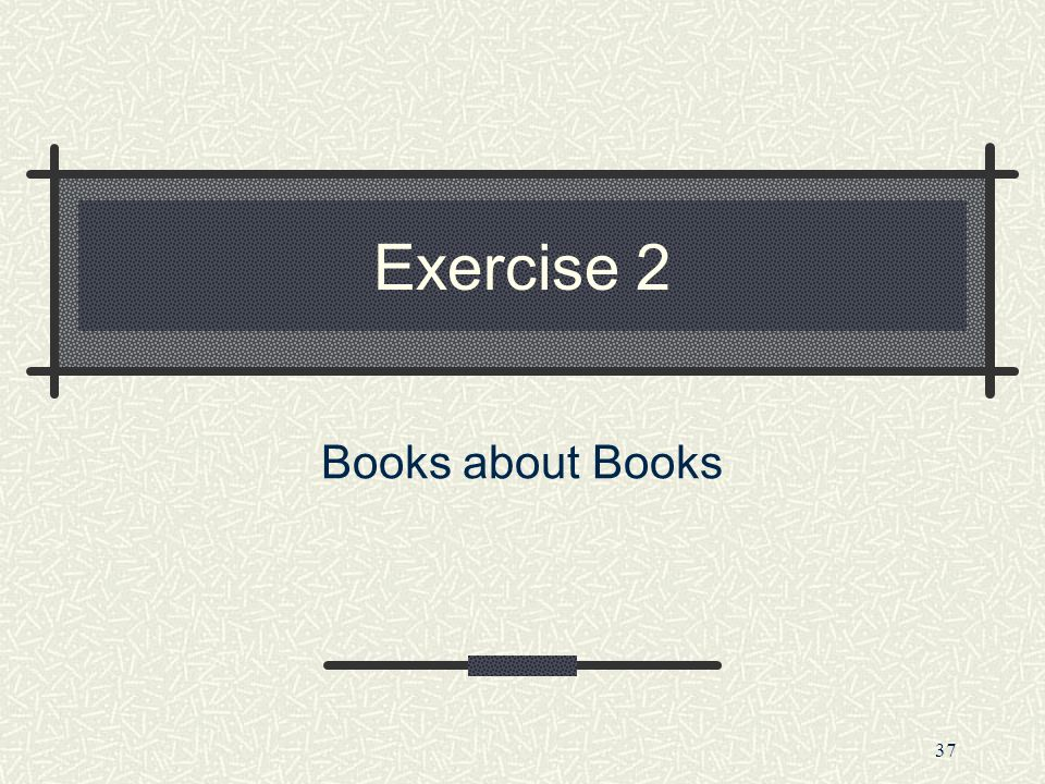 Exercise 2 Books about Books
