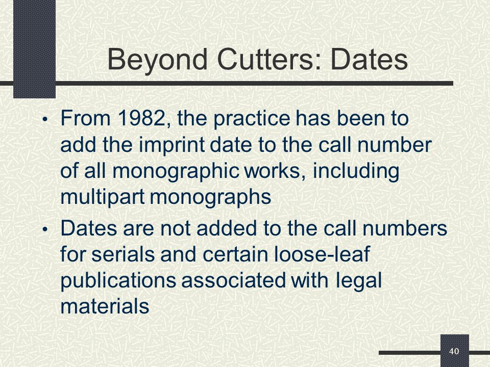 Beyond Cutters: Dates