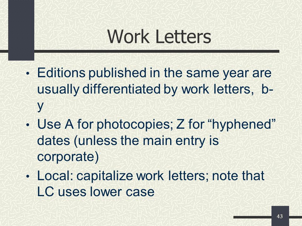 Work Letters Editions published in the same year are usually differentiated by work letters, b-y.