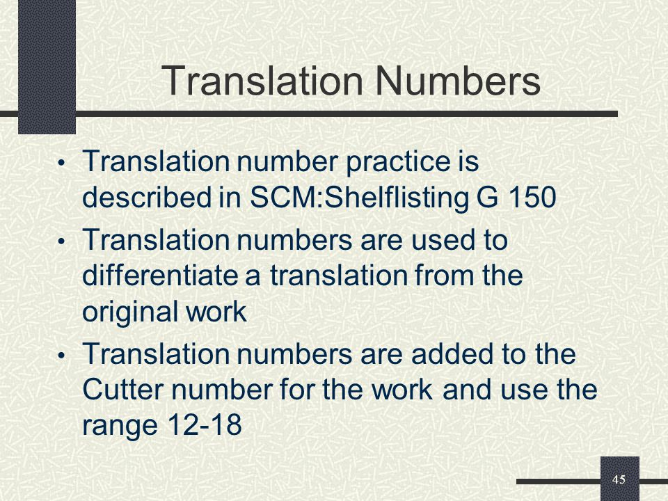 Translation Numbers Translation number practice is described in SCM:Shelflisting G 150.