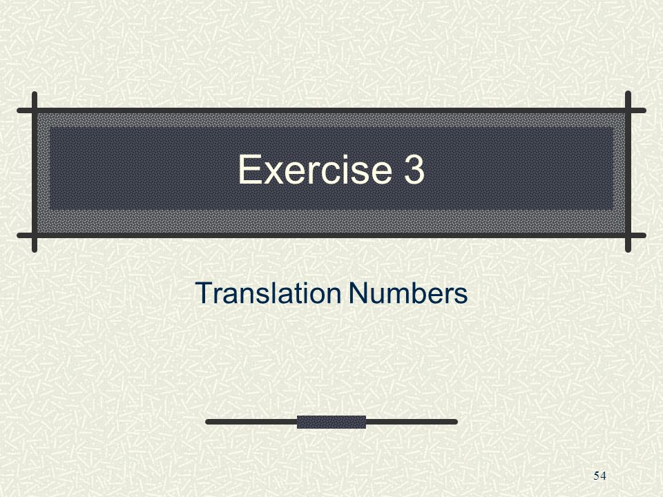 Exercise 3 Translation Numbers