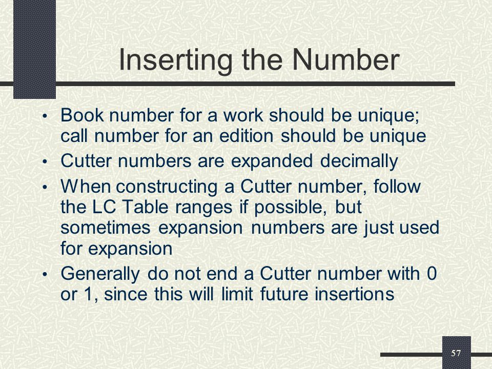 Inserting the Number Book number for a work should be unique; call number for an edition should be unique.