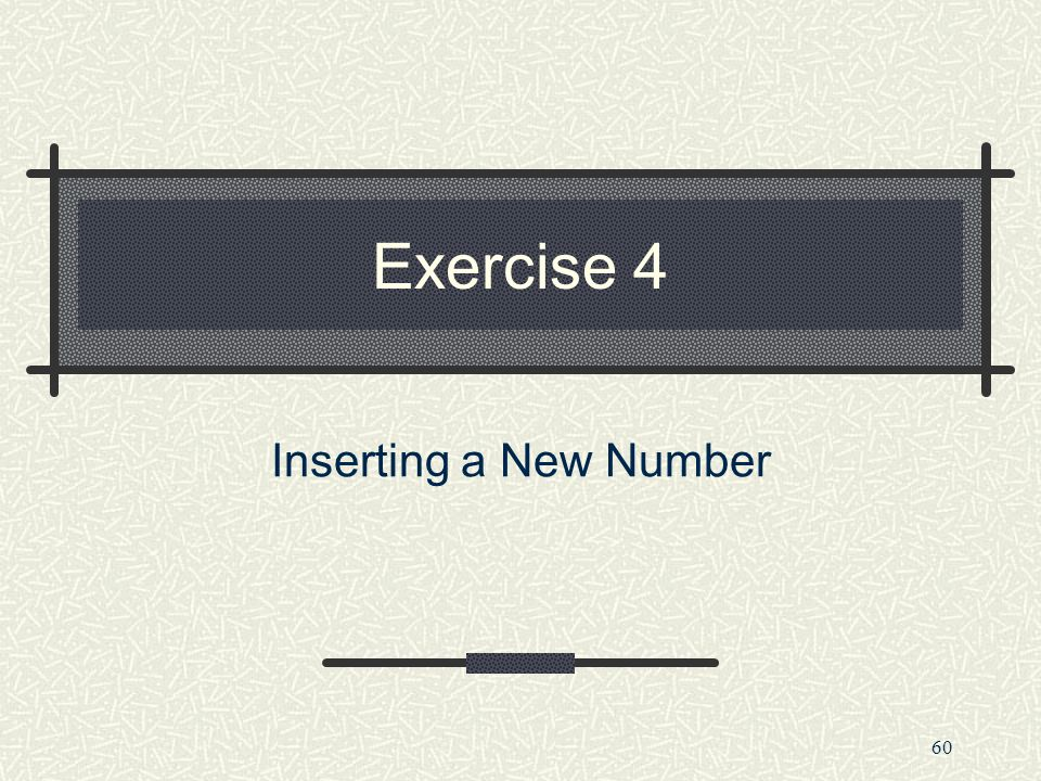 Exercise 4 Inserting a New Number