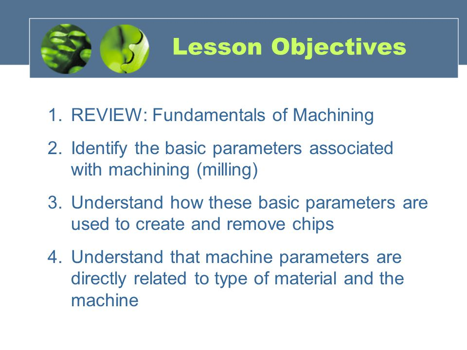 Lesson Objectives REVIEW: Fundamentals of Machining