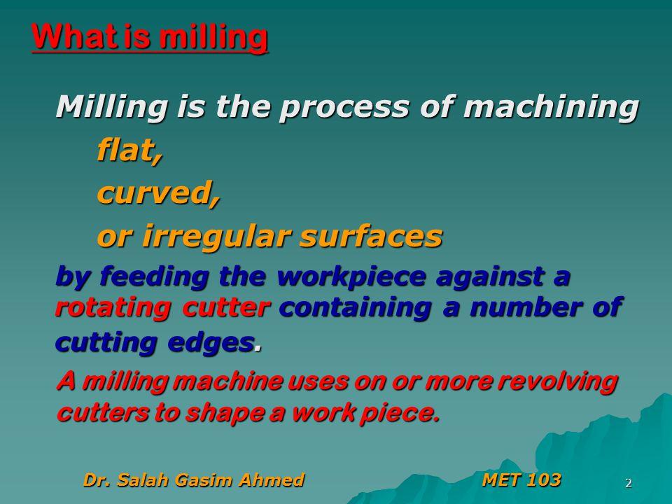 Dr. Salah Gasim Ahmed MET 103