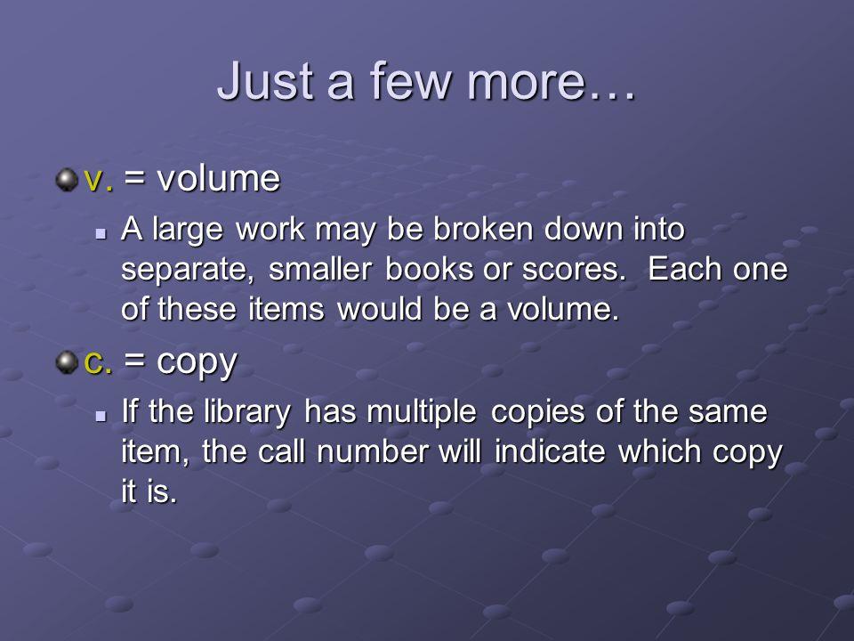 Just a few more… v. = volume c. = copy