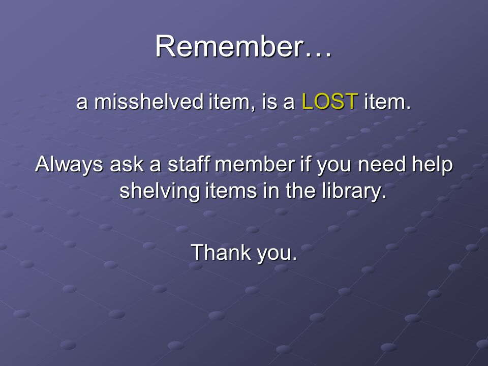 a misshelved item, is a LOST item.