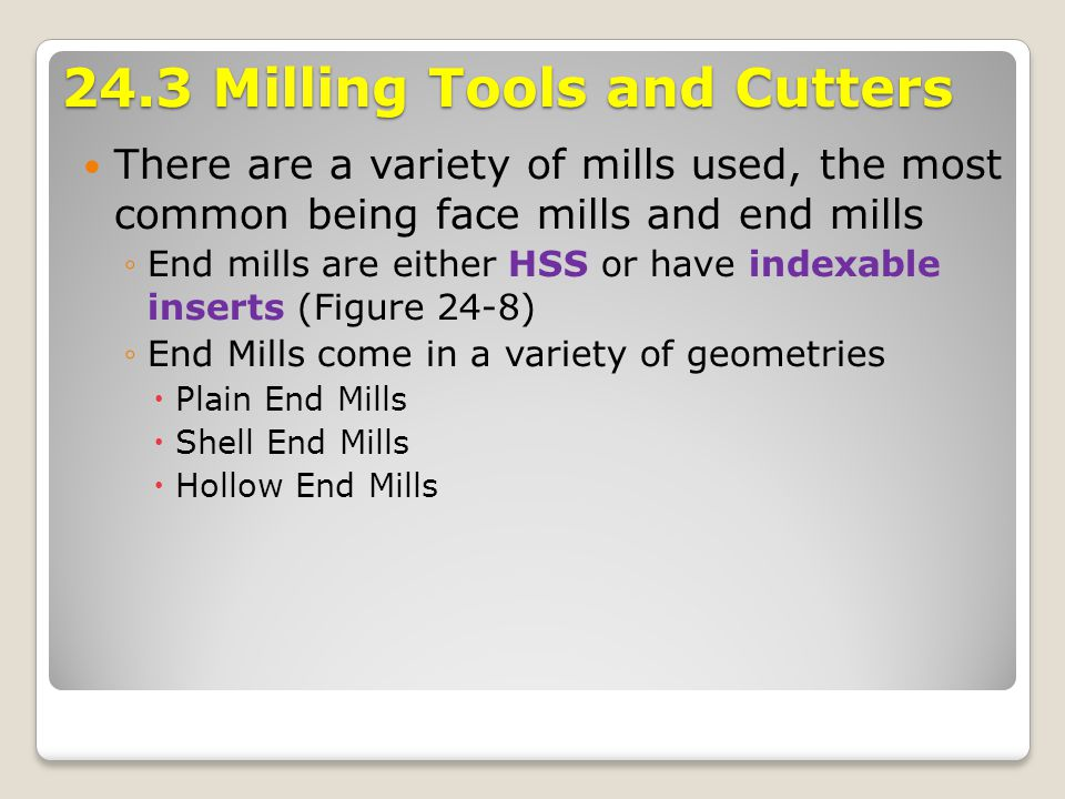 24.3 Milling Tools and Cutters