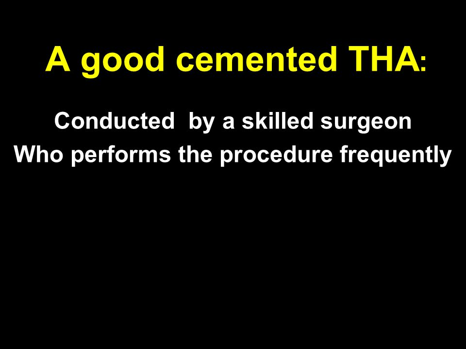 Conducted by a skilled surgeon Who performs the procedure frequently