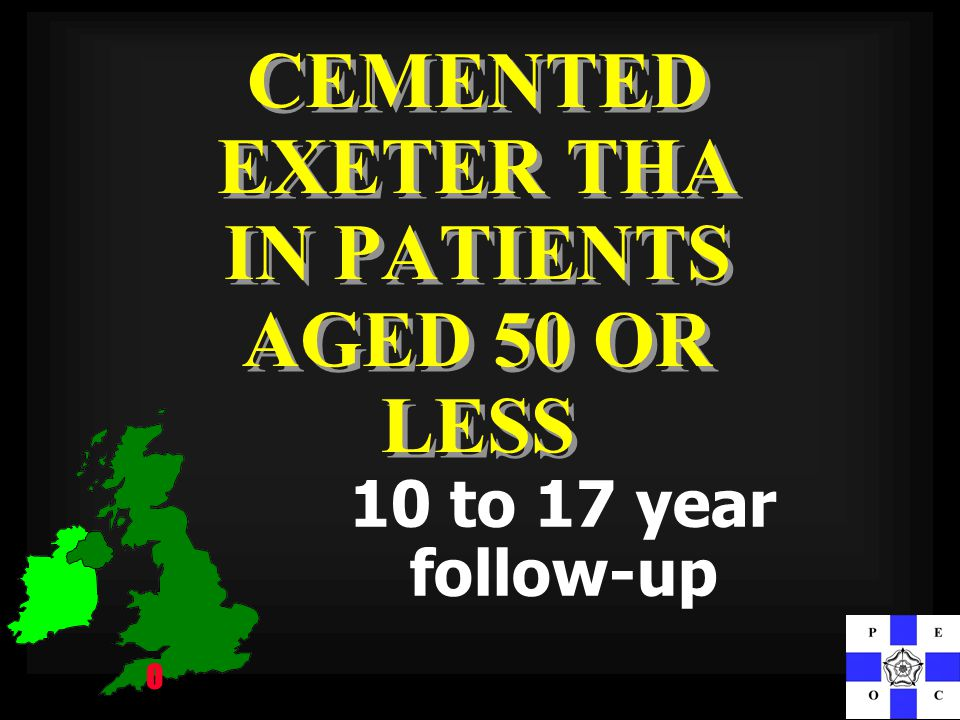 CEMENTED EXETER THA IN PATIENTS AGED 50 OR LESS