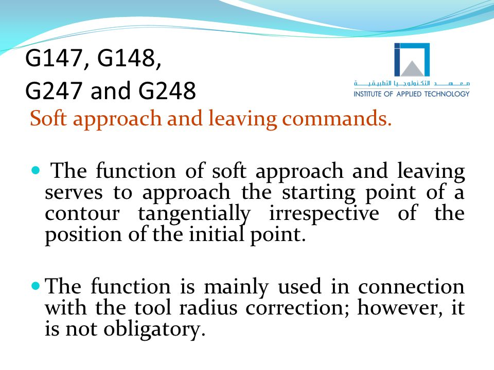 G147, G148, G247 and G248 Soft approach and leaving commands.
