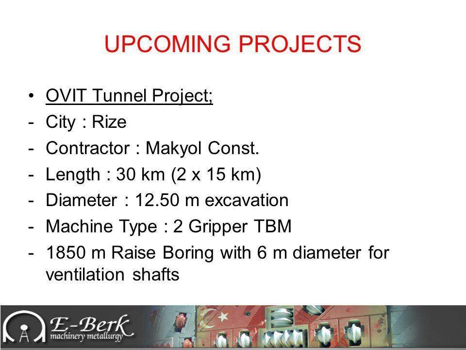 UPCOMING PROJECTS OVIT Tunnel Project; City : Rize