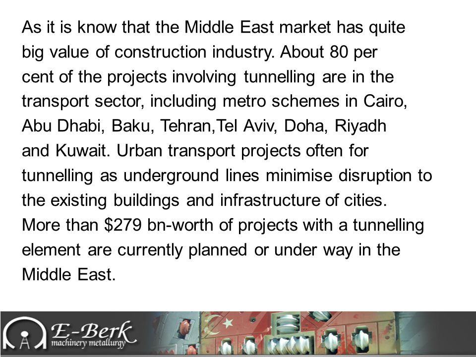 As it is know that the Middle East market has quite big value of construction industry.