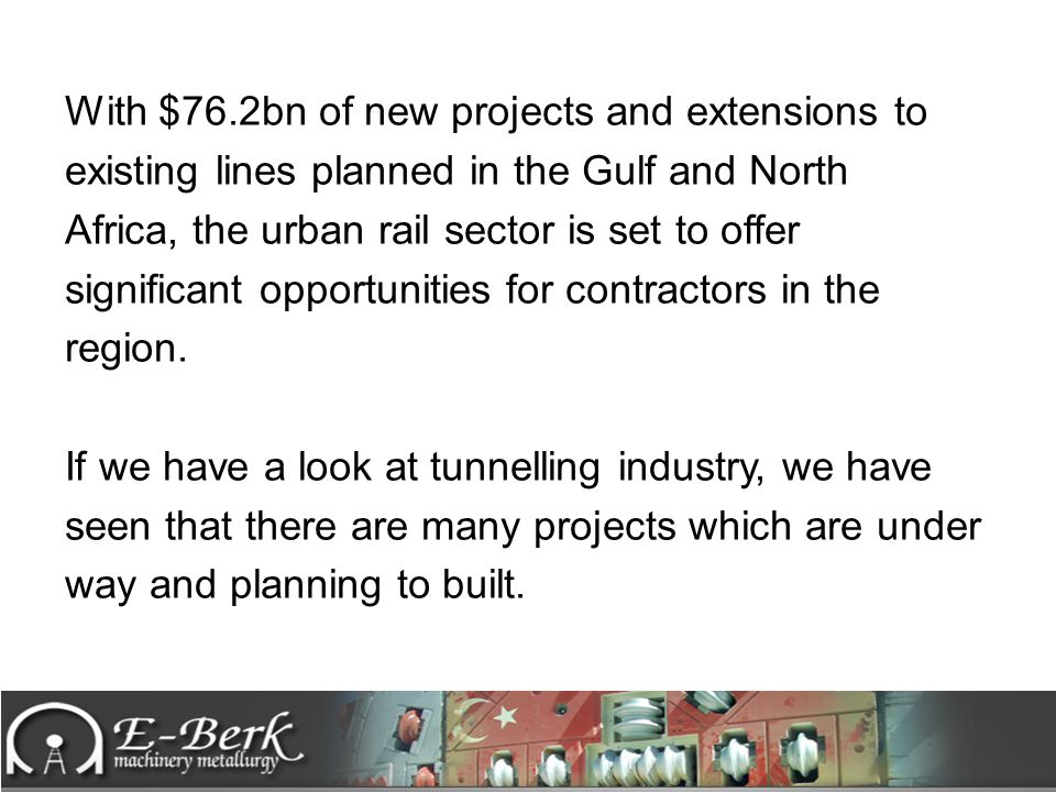 With $76.2bn of new projects and extensions to existing lines planned in the Gulf and North Africa, the urban rail sector is set to offer significant opportunities for contractors in the region.
