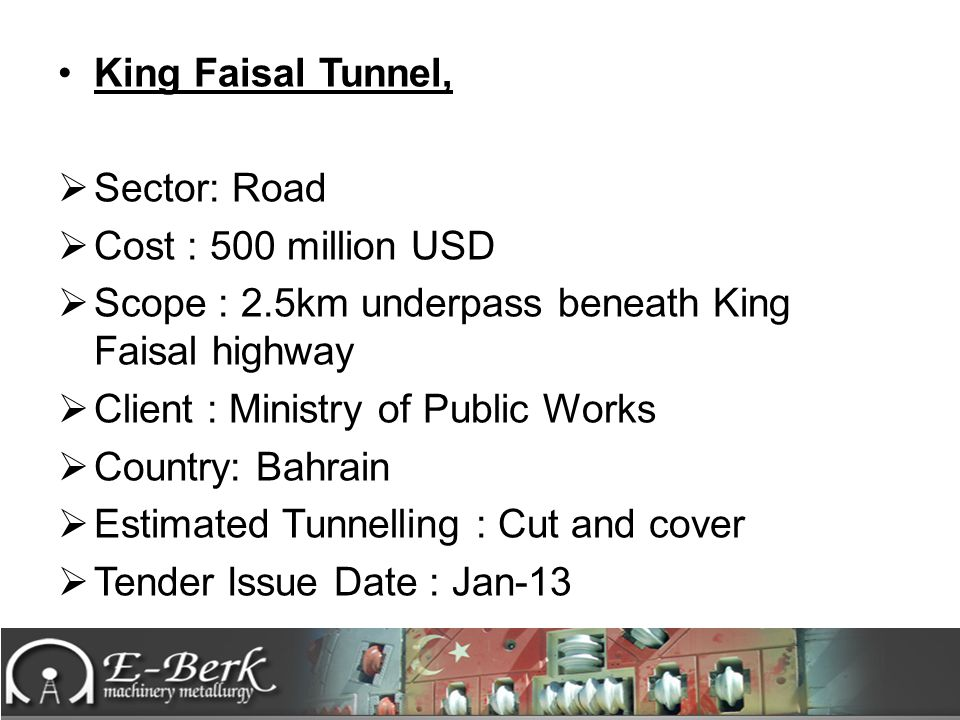 King Faisal Tunnel, Sector: Road. Cost : 500 million USD. Scope : 2.5km underpass beneath King Faisal highway.