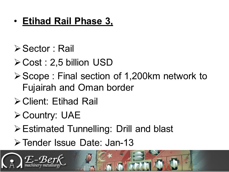Etihad Rail Phase 3, Sector : Rail. Cost : 2,5 billion USD. Scope : Final section of 1,200km network to Fujairah and Oman border.