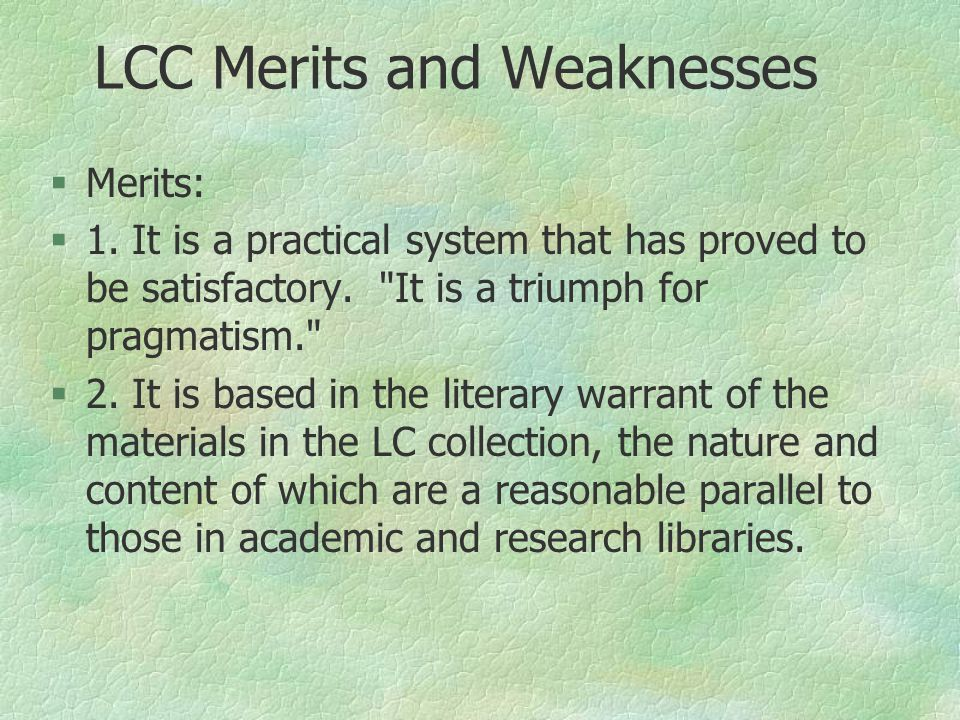 LCC Merits and Weaknesses