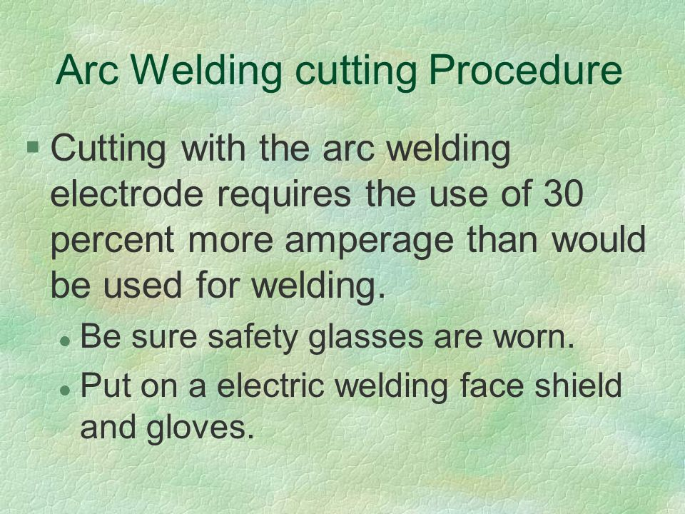 Arc Welding cutting Procedure