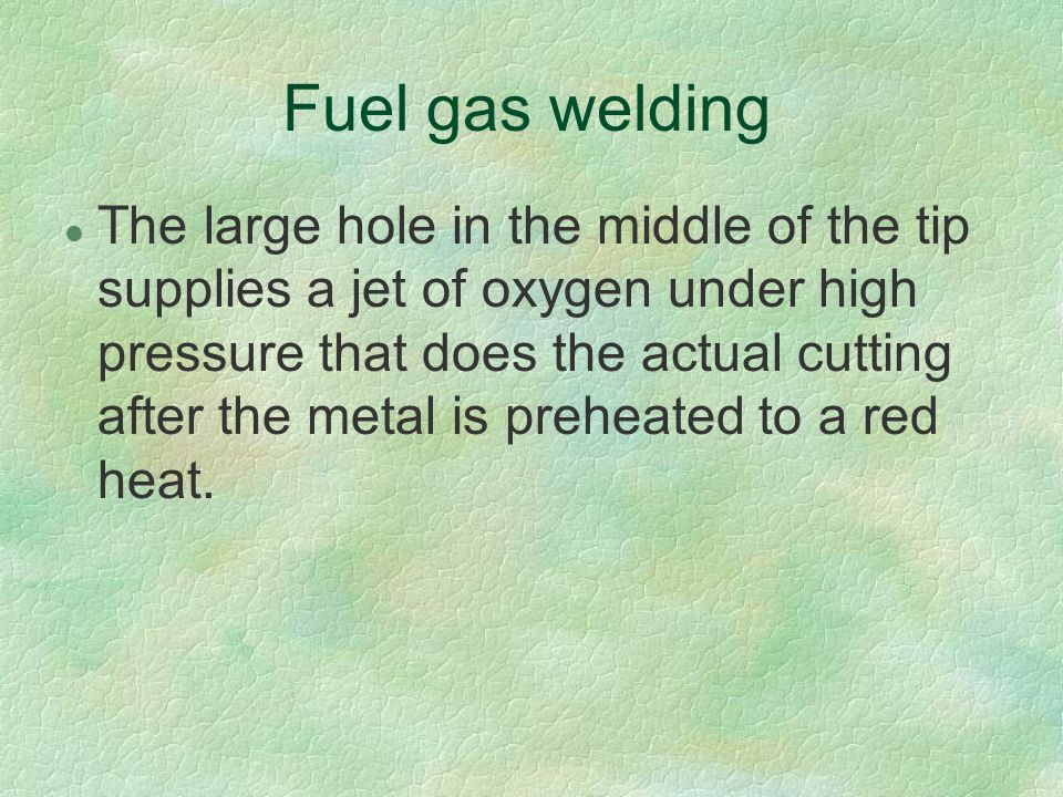 Fuel gas welding