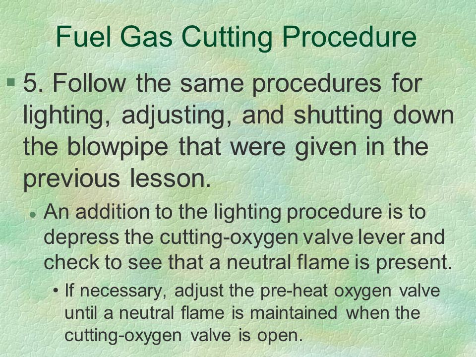 Fuel Gas Cutting Procedure