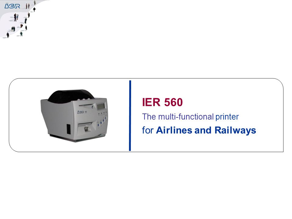 IER 560 The multi-functional printer for Airlines and Railways