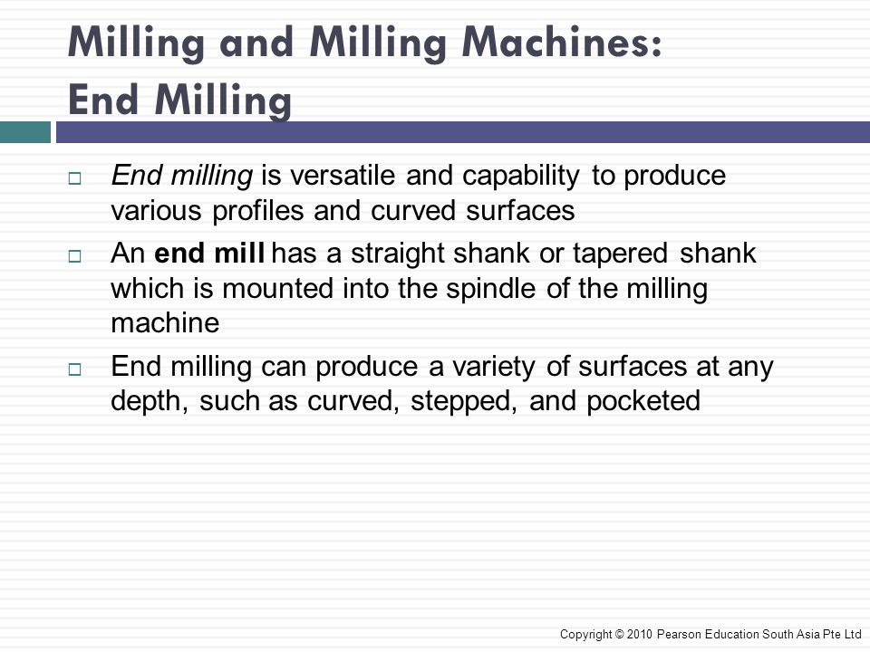 Milling and Milling Machines: End Milling